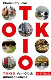 Tokio - Vom Glück urbanen Lebens