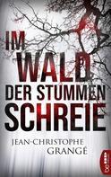 Jean-Christophe Grangé: Im Wald der stummen Schreie ★★★★