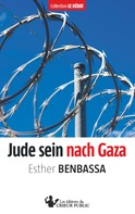 Esther Benbassa: Jude sein nach Gaza