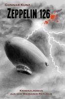Gunnar Kunz: Zeppelin 126 ★