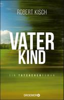 Robert Kisch: Vaterkind ★★★★