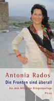 Antonia Rados: Die Fronten sind überall ★★★★
