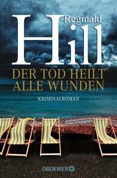Der Tod heilt alle Wunden - Kriminalroman