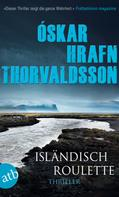 Óskar Hrafn Thorvaldsson: Isländisch Roulette ★★★