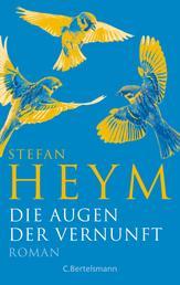 Die Augen der Vernunft - - Stefan-Heym-Werkausgabe - Vom Autor revidierte Übersetzung