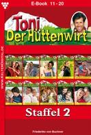 Friederike von Buchner: Toni der Hüttenwirt Staffel 2 – Heimatroman