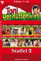 Toni der Hüttenwirt Staffel 2 – Heimatroman - E-Book 11-20