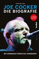 Christof Graf: Joe Cocker - Die Biografie
