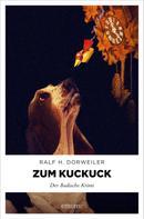 Ralf H Dorweiler: Zum Kuckuck ★★★★