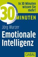 Jörg Wurzer: 30 Minuten Emotionale Intelligenz ★★★★