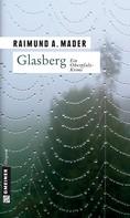 Raimund A. Mader: Glasberg ★★★★