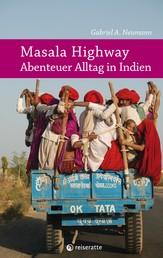 Masala Highway - Abenteuer Alltag in Indien - Reiseberichte vom Subkontinent Indien