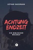 Lothar Gassmann: Achtung Endzeit! ★★★★★