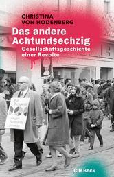 Das andere Achtundsechzig - Gesellschaftsgeschichte einer Revolte