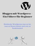 André Sternberg: Blog mit Wordpress – Ein Führer für Beginner