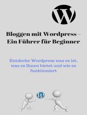 Blog mit Wordpress – Ein Führer für Beginner