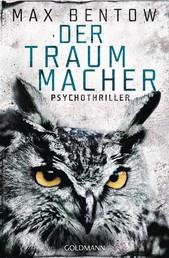Der Traummacher - Ein Fall für Nils Trojan 6 - Psychothriller