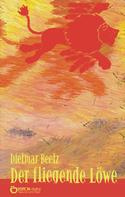 Dietmar Beetz: Der fliegende Löwe