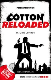 Cotton Reloaded - 30 - Tatort: London. Jubiläumsausgabe