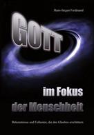 Hans-Jürgen Ferdinand: Gott - im Fokus der Menschheit