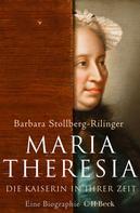 Barbara Stollberg-Rilinger: Maria Theresia ★★★★★