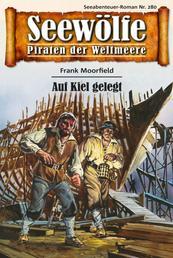 Seewölfe - Piraten der Weltmeere 280 - Auf Kiel gelegt