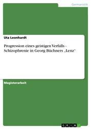 """Progression eines geistigen Verfalls - Schizophrenie in Georg Büchners """"Lenz"""""""