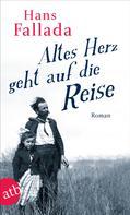 Hans Fallada: Altes Herz geht auf die Reise ★★★★★