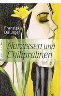 Franziska Dalinger: Narzissen und Chilipralinen