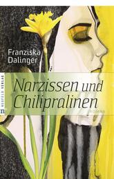Narzissen und Chilipralinen - Roman