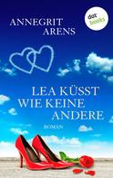 Annegrit Arens: Lea küsst wie keine andere ★★★