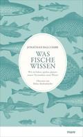 Jonathan Balcombe: Was Fische wissen ★★★★★