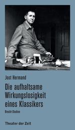 Die aufhaltsame Wirkungslosigkeit eines Klassikers - Brecht-Studien