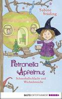 Sabine Städing: Petronella Apfelmus - Schneeballschlacht und Wichtelstreiche ★★★★★