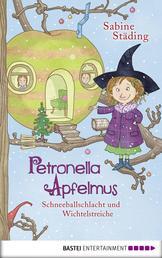 Petronella Apfelmus - Schneeballschlacht und Wichtelstreiche - Band 3