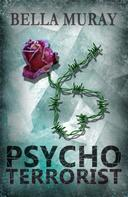 Bella Muray: Psychoterrorist