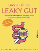 Heike Bueß-Kovács: Das hilft bei Leaky Gut - Wie ein durchlässiger Darm uns krank macht und was wir dagegen tun können. Alles über Reizdarm & Co. ★★★★