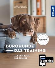 KOSMOS eBooklet: Bürohunde - Das Training - Auszug aus dem Hauptwerk: Bürohunde