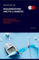 Lutz Weber: Entwicklung von Insulinresistenz und Typ-2-Diabetes Statintherapie und Lebensstilintervention zur Prävention