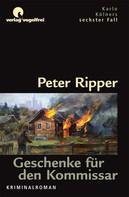 Peter Ripper: Geschenke für den Kommissar ★★★★