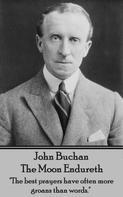 John Buchan: The Moon Endureth