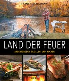 Francis Mallmann: Land der Feuer ★