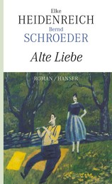 Alte Liebe - Roman