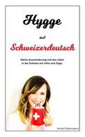 Anne Estermann: Hygge auf Schweizerdeutsch