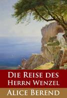 Alice Berend: Die Reise des Herrn Wenzel