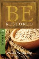 Warren W. Wiersbe: Be Restored (2 Samuel & 1 Chronicles)