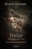 Shawn Chesser: TRUDGE - SCHLEICHENDER TOD ★★★★