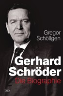 Gregor Schöllgen: Gerhard Schröder ★★★
