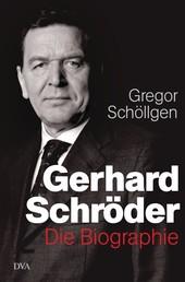 Gerhard Schröder - Die Biographie
