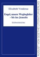 Elisabeth Vonderau: Engel, unsere Wegbegleiter - bis ins Jenseits